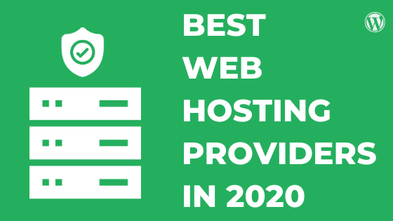 Best Web Hosting Providers in 2020 – Fast, Cheap & Secure !