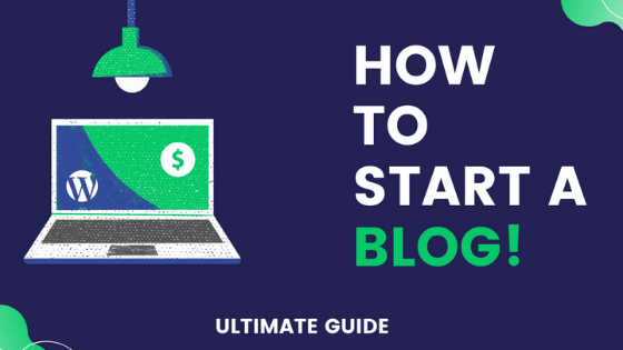 How To Start A Blog In 2020 From Scratch – Ultimate Guide