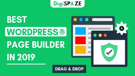 Best Wordpress Page Builder Plugins in 2019 - DigiSpaze