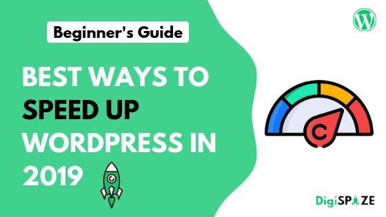 Best ways to speed up Wordpress Site in 2019   DigiSpaze
