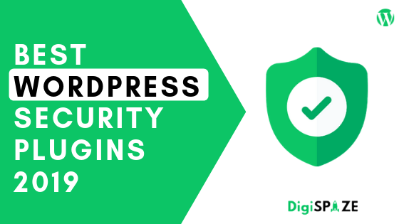 Best WordPress Security Plugins 2019 to Protect Your Site !